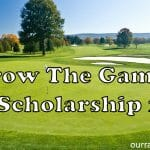 Grow the Golf Game Scholarship 2020 | Participate to Get Scholarship